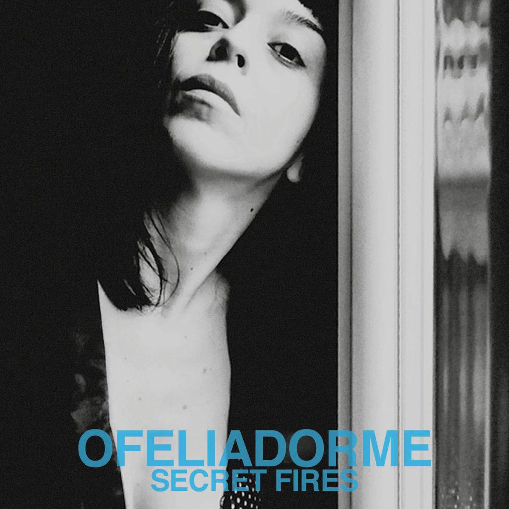 ofeliadorme-cover-secret-fires